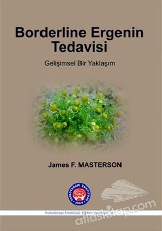 BORDERLİNE ERGENİN TEDAVİSİ ( GELİŞİMSEL BİR YAKLAŞIM )