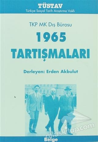 TKP MK DIŞ BÜROSU 1965 TARTIŞMALARI (  )