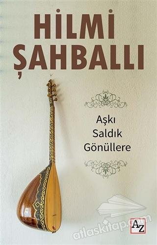 AŞKI SALDIK GÖNÜLLERE (  )