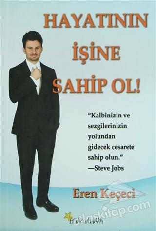 HAYATININ İŞİNE SAHİP OL (  )