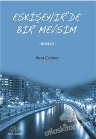 ESKİŞEHİR'DE BİR MEVSİM (  )