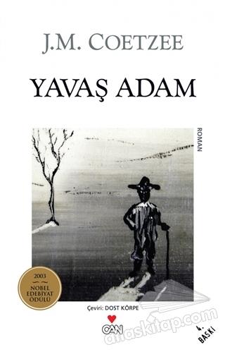 YAVAŞ ADAM ( 2003 NOBEL EDEBİYAT ÖDÜLÜ )