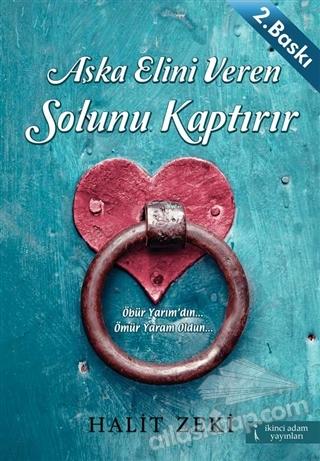 AŞKA ELİNİ VEREN SOLUNU KAPTIRIR (  )