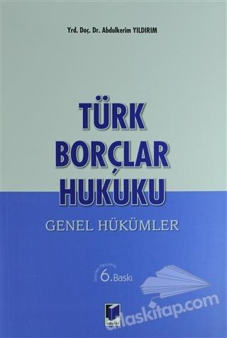 TÜRK BORÇLAR HUKUKU ( GENEL HÜKÜMLER )