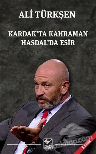 KARDAK'TA KAHRAMAN HASDAL'DA ESİR (  )