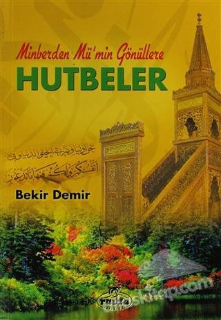 MİNBERDEN MÜ'MİN GÖNÜLLERE HUTBELER (  )