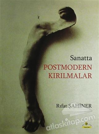 SANATTA POSTMODERN KIRILMALAR (  )