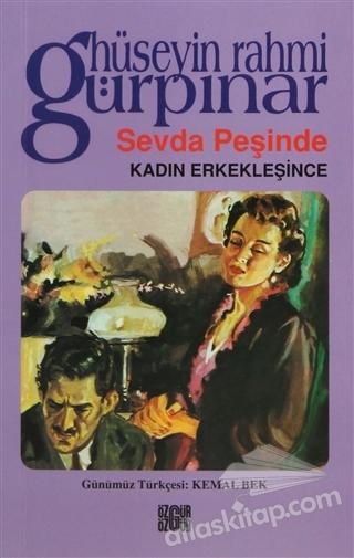 SEVDA PEŞİNDE / KADIN ERKEKLEŞİNCE (  )