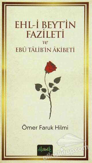 EHL-İ BEYT'İN FAZİLETİ VE EBU TALİB'İN AKİBETİ (  )
