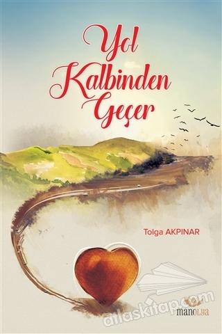 YOL KALBİNDEN GEÇER (  )