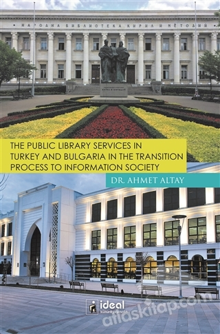THE PUBLİC LİBRARY SERVİCES İN TURKEY AND BULGARİA İN THE TRANSİTİON PROCESS TO INFORMATİON SOCİETY (  )