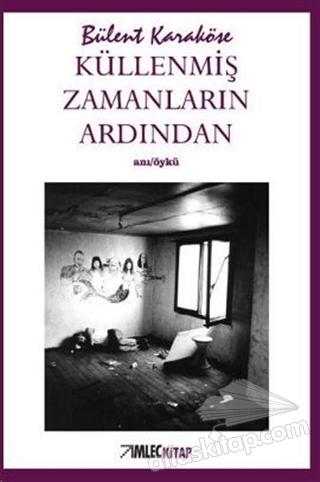 KÜLLENMİŞ ZAMANLARIN ARDINDAN (  )