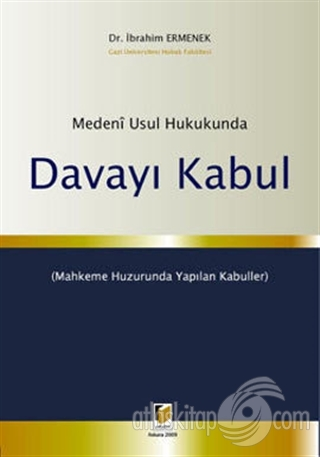 DAVAYI KABUL ( MEDENİ USUL HUKUKUNDA )