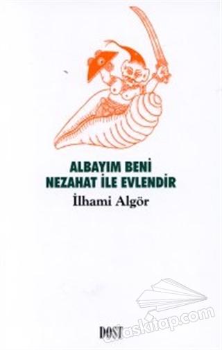 ALBAYIM BENİ NEZAHAT İLE EVLENDİR (  )