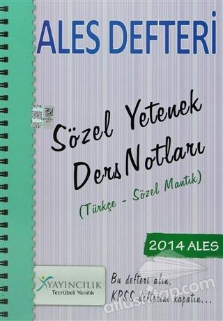 2014 ALES DEFTERİ SÖZEL YETENEK DERS NOTLARI ( TÜRKÇE - SÖZEL MANTIK )