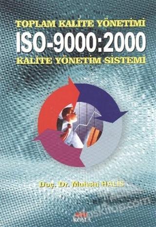 TOPLAM KALİTE YÖNETİMİ ISO-9000:2000 KALİTE YÖNETİM SİSTEMİ (  )