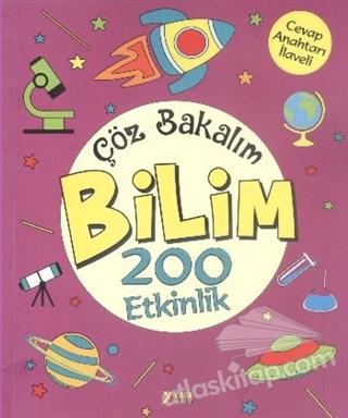 ÇÖZ BAKALIM BİLİM 200 ETKİNLİK (  )