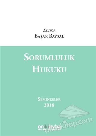 SORUMLULUK HUKUKU ( SEMİNERLER 2018 )
