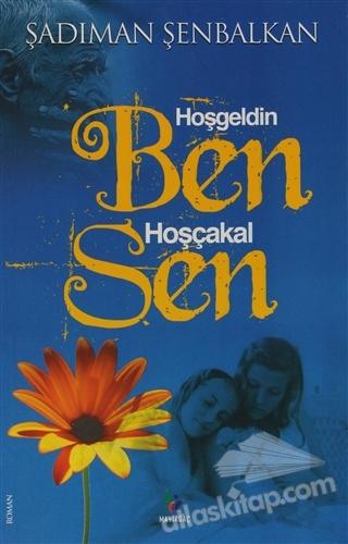 HOŞGELDİN BEN HOŞÇAKAL SEN (  )