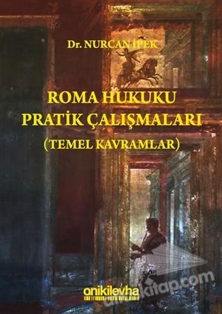 ROMA HUKUKU PRATİK ÇALIŞMALARI (TEMEL KAVRAMLAR) (  )