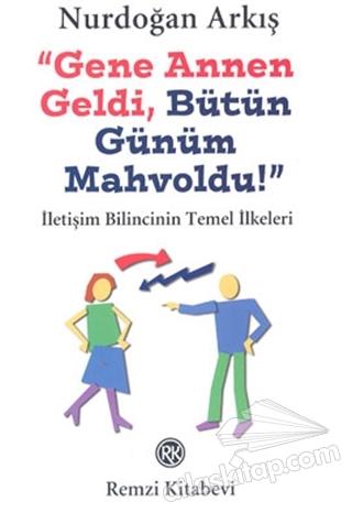 GENE ANNEN GELDİ, BÜTÜN GÜNÜM MAHVOLDU! (  )