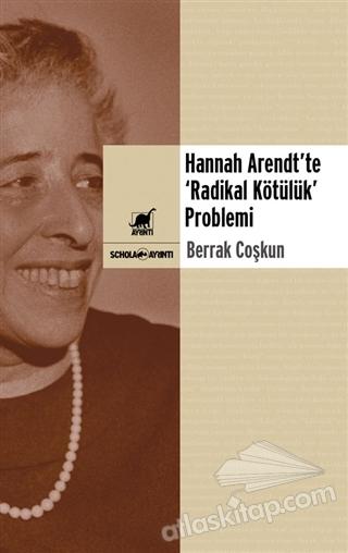 """HANNAH ARENDT'TE """"RADİKAL KÖTÜLÜK"""" PROBLEMİ (  )"""