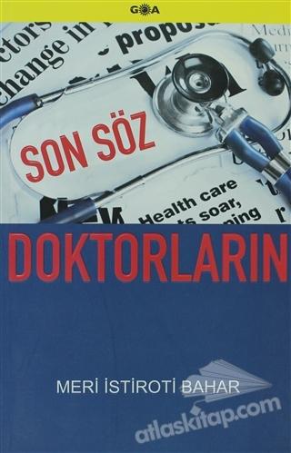 SON SÖZ DOKTORLARIN (  )