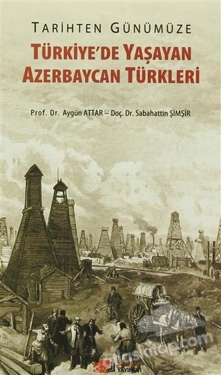 TARİHTEN GÜNÜMÜZE TÜRKİYE'DE YAŞAYAN AZERBAYCAN TÜRKLERİ (  )