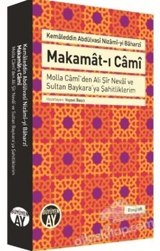 MAKAMAT-I CAMİ ( MOLLA CAMİ'DEN ALİ ŞİR NEVAİ VE SULTAN BAYKARA'YA ŞAHİTLİKLERİM )