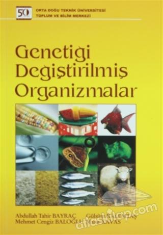 GENETİĞİ DEĞİŞTİRİLMİŞ ORGANİZMALAR (  )