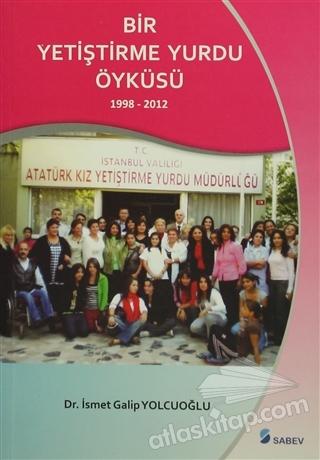 BİR YETİŞTİRME YURDU ÖYKÜSÜ 1998 - 2012 (  )