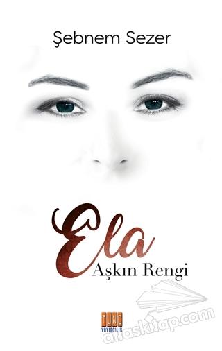AŞKIN RENGİ ELA (  )