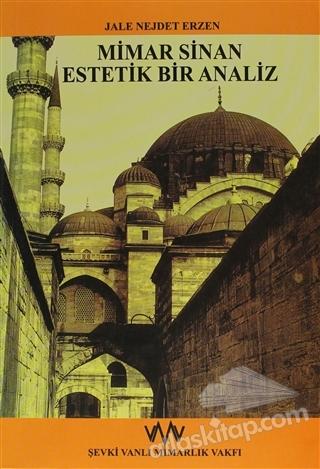 MİMAR SİNAN ESTETİK BİR ANALİZ (  )