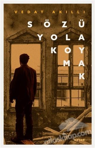 SÖZÜ YOLA KOYMAK (  )