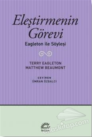 ELEŞTİRMENİN GÖREVİ ( EAGLETON İLE SÖYLEŞİ )