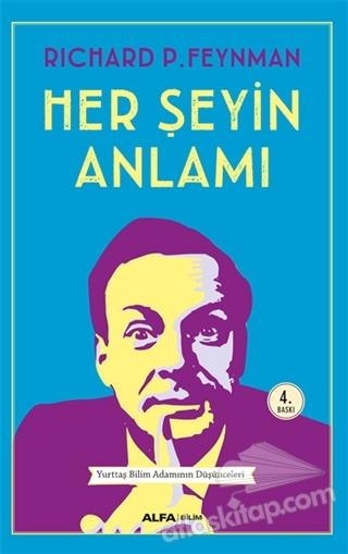 HER ŞEYİN ANLAMI (  )