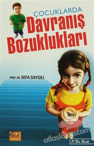 ÇOCUKLARDA DAVRANIŞ BOZUKLUKLARI (  )