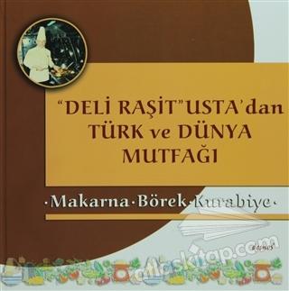 DELİ RAŞİT USTA'DAN TÜRK VE DÜNYA MUTFAĞI / MAKARNA - BÖREK - KURABİYE (  )