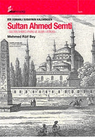 BİR OSMANLI SUBAYININ KALEMİNDEN SULTAN AHMED SEMTİ (  )
