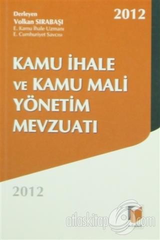 KAMU İHALE VE KAMU MALİ YÖNETİM MEVZUATI 2012 (  )