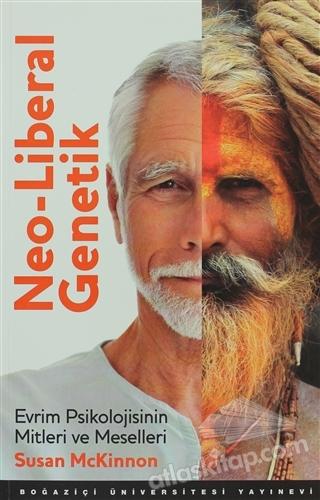 NEO-LİBERAL GENETİK ( EVRİM PSİKOLOJİSİNİN MİTLERİ VE MESELLERİ )