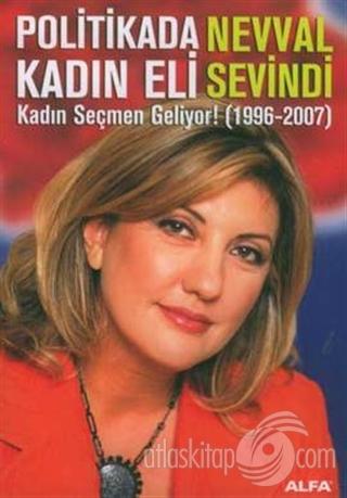 POLİTİKADA KADIN ELİ  KADIN SEÇMEN GELİYOR! (1996-2007) (  )