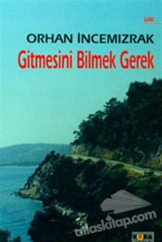 GİTMESİNİ BİLMEK GEREK (  )