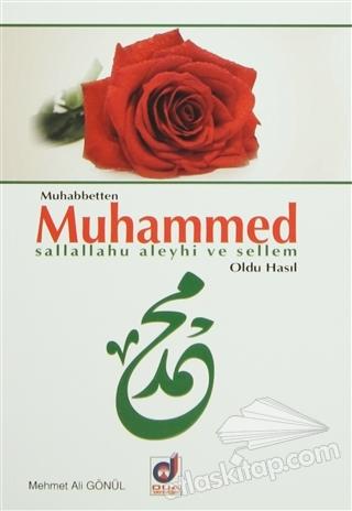 MUHABBETTEN MUHAMMED (S.A.V) OLDU HASIL (  )
