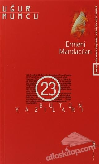 ERMENİ MANDACILARI ( BÜTÜN YAZILARI 23 (16 HAZİRAN - 25 ARALIK 1984 YAZILARI) )