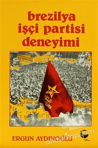 BREZİLYA İŞÇİ PARTİSİ DENEYİMİ (  )
