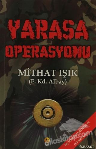 YARASA OPERASYONU (  )