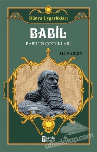 BABİL - DÜNYA UYGARLIKLARI ( BABİL'İN ÇOCUKLARI )