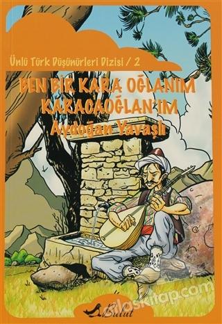 BEN BİR KARA OĞLANIM KARACAOĞLAN'IM (  )