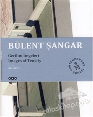 BÜLENT ŞANGAR - GERİLİM İMGELERİ (  )